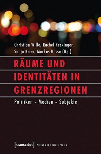 9783837626490: Räume und Identitäten in Grenzregionen: Politiken - Medien - Subjekte