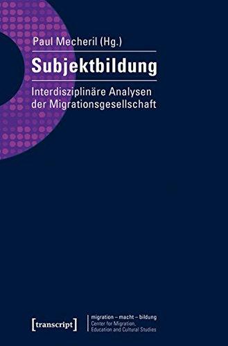 9783837626827: Subjektbildung: Interdisziplinäre Analysen der Migrationsgesellschaft