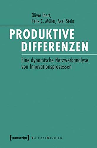 9783837626995: Produktive Differenzen: Eine dynamische Netzwerkanalyse von Innovationsprozessen