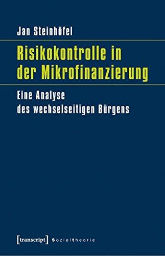 9783837627138: Risikokontrolle in der Mikrofinanzierung: Eine Analyse des wechselseitigen B�rgens