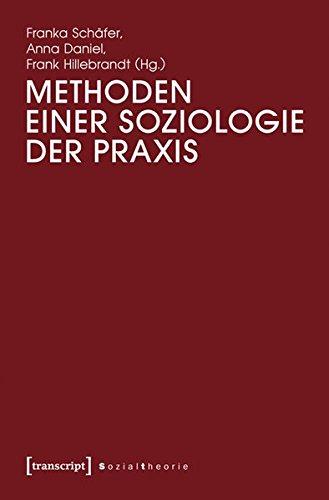 Methoden einer Soziologie der Praxis (Paperback)
