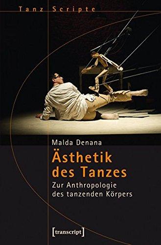 9783837627190: Ästhetik des Tanzes: Zur Anthropologie des tanzenden Körpers