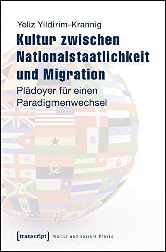 9783837627268: Kultur zwischen Nationalstaatlichkeit und Migration