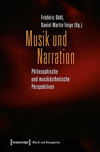 9783837627305: Musik und Narration: Philosophische und musikästhetische Perspektiven (Musik und Klangkultur)