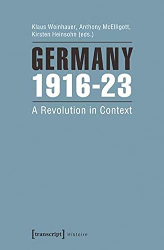 9783837627343: Germany 1916-23: A Revolution in Context (Histoire)