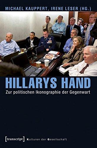 9783837627497: Hillarys Hand: Zur politischen Ikonographie der Gegenwart