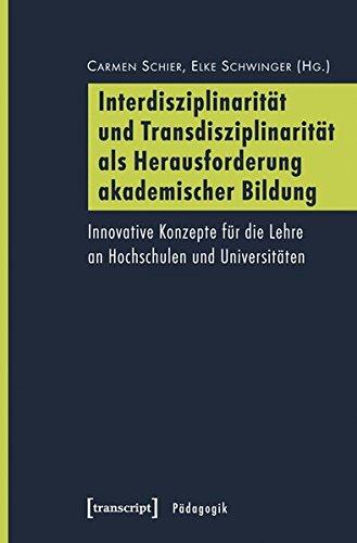 9783837627848: Interdisziplinarität und Transdisziplinarität als Herausforderung akademischer Bildung: Innovative Konzepte für die Lehre an Hochschulen und Universitäten