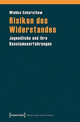 9783837627954: Risiken des Widerstandes: Jugendliche und ihre Rassismuserfahrungen (Kultur und soziale Praxis)