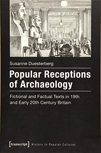 Popular Receptions of Archaeology (Paperback): Susanne Duesterberg