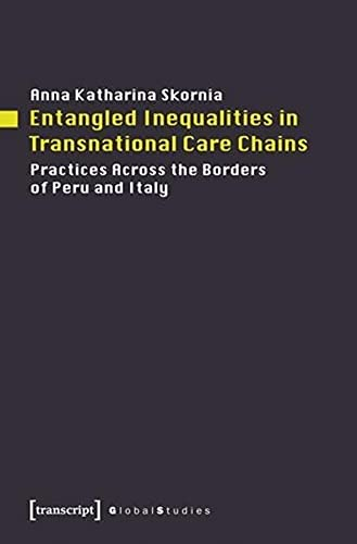 Entangled Inequalities in Transnational Care Chains: Anna Katharina Skornia