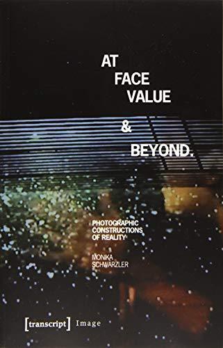 At Face Value and Beyond (Paperback): Monika Schwarzler