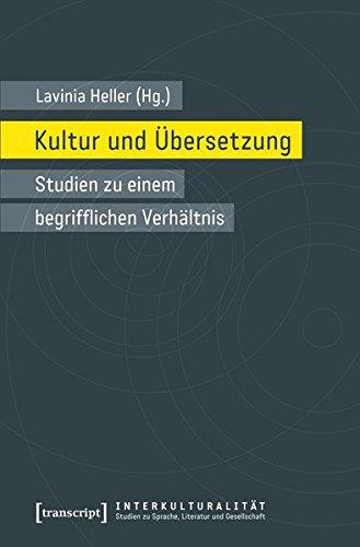 Kultur und Übersetzung: Studien zu einem begrifflichen Verhältnis (Paperback)