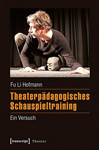 9783837630091: Theaterpädagogisches Schauspieltraining: Ein Versuch