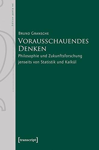 Vorausschauendes Denken: Bruno Gransche
