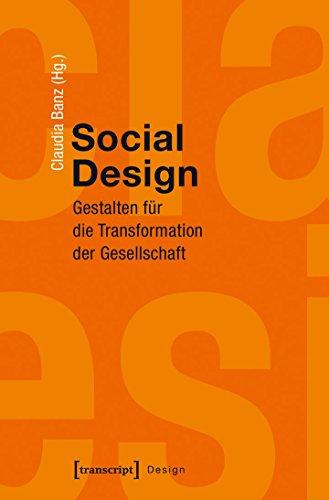 9783837630688: Social Design: Gestalten f�r die Transformation der Gesellschaft