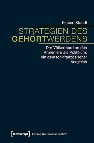 9783837630756: Strategien des Gehörtwerdens: Der Völkermord an den Armeniern als Politikum: ein deutsch-französischer Vergleich