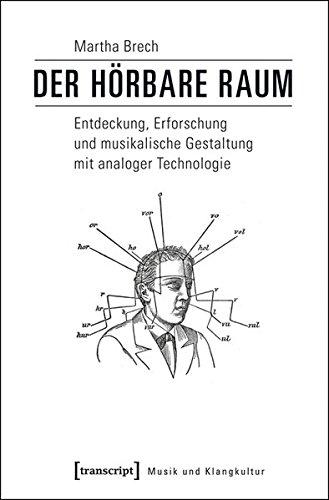 9783837630961: Der hörbare Raum: Entdeckung, Erforschung und musikalische Gestaltung mit analoger Technologie