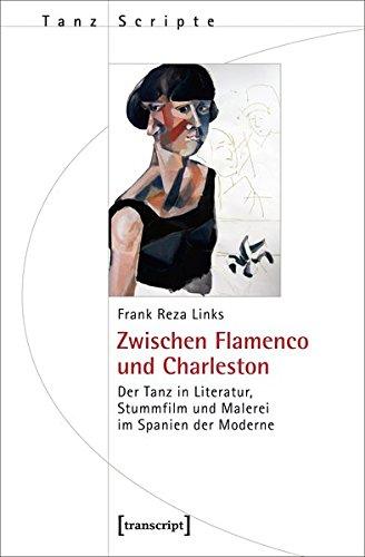 9783837631074: Zwischen Flamenco und Charleston: Der Tanz in Literatur, Stummfilm und Malerei im Spanien der Moderne