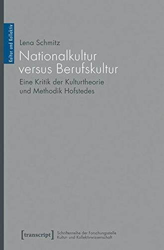 9783837631104: Nationalkultur versus Berufskultur: Eine Kritik der Kulturtheorie und Methodik Hofstedes (Kultur und Kollektiv)