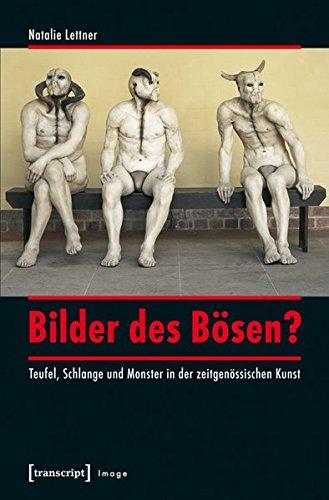 9783837631647: Bilder des Bösen?: Teufel, Schlange und Monster in der zeitgenössischen Kunst