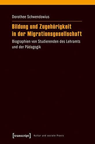 9783837631944: Bildung und Zugehörigkeit in der Migrationsgesellschaft: Biographien von Studierenden des Lehramts und der Pädagogik