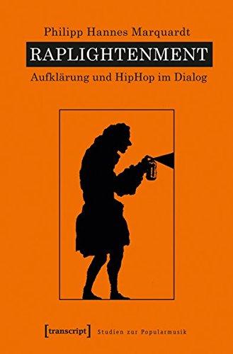 9783837632538: Raplightenment: Aufklärung und HipHop im Dialog (Studien zur Popularmusik)