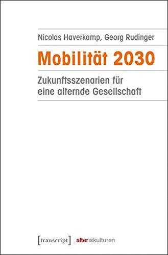 Mobilität 2030: Zukunftsszenarien für eine alternde Gesellschaft (Paperback): Nicolas Haverkamp, ...