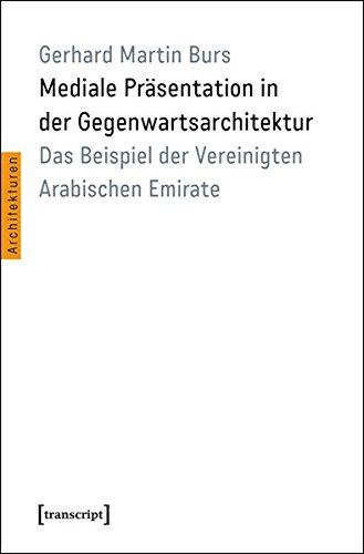 Mediale Präsentation in der Gegenwartsarchitektur: Gerhard Martin Burs