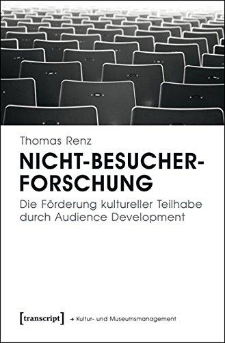 9783837633566: Nicht-Besucherforschung: Die Förderung kultureller Teilhabe durch Audience Development
