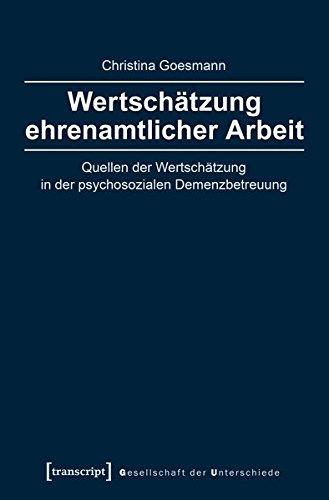 Wertschätzung ehrenamtlicher Arbeit: Quellen der Wertschätzung in der psychosozialen ...