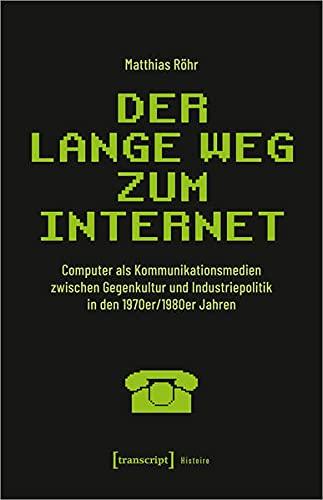 Der lange Weg zum Internet - Röhr, Matthias