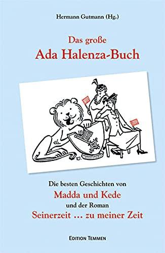 9783837810219: Das große Ada Halenza-Buch: Die besten Geschichten von »Madda un Kede« und der Roman »Seinerzeit zu meiner Zeit«