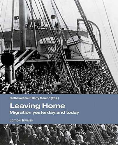 Leaving Home Migration Yesterday & Today: Diethelm Knauf, Barry Moreno
