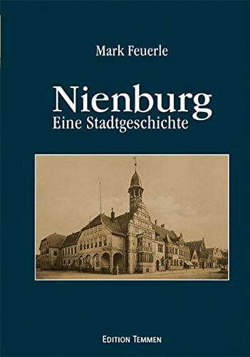 9783837840124: Nienburg: Eine Stadtgeschichte
