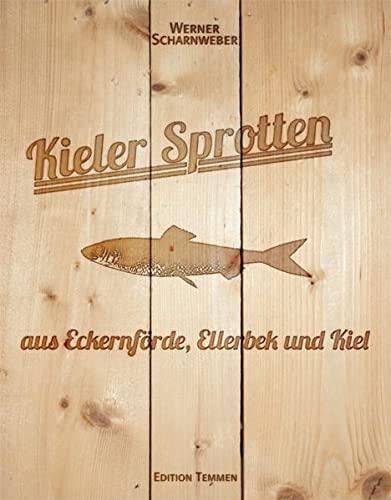 Kieler Sprotten - aus Eckernförde, Ellerbek und: Werner Scharnweber