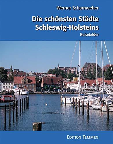 9783837850093: Die sch�nsten St�dte Schleswig-Holsteins: Reisebilder