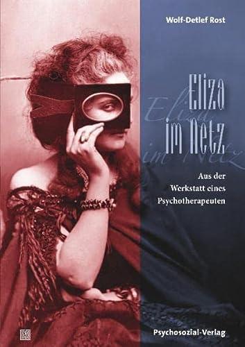 9783837920314: Eliza im Netz: Aus der Werkstatt eines Psychotherapeuten