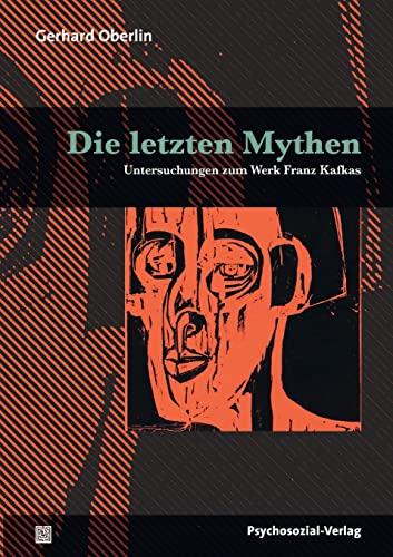 9783837920468: Die letzten Mythen: Untersuchungen zum Werk Franz Kafkas