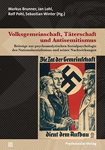 Volksgemeinschaft, Täterschaft Und Antisemitismus: Beiträge Zur Psychoanalytischen: Herausgegeben Von Brunner,