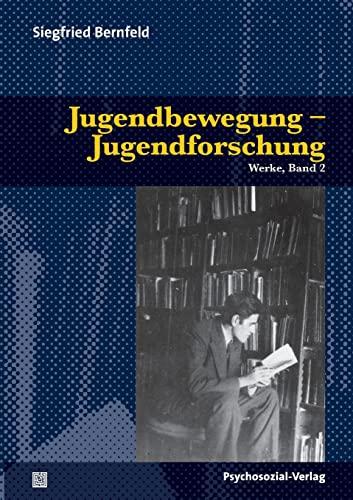 Jugendbewegung - Jugendforschung, Werke,Band 2. - Bernfeld, Siegfried