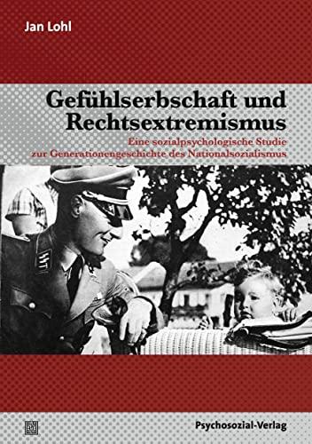 Gefühlserbschaft Und Rechtsextremismus: Eine Sozialpsychologische Studie Zur: Lohl, Jan; Lohl,