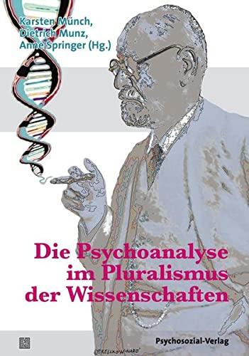 9783837920611: Die Psychoanalyse im Pluralismus der Wissenschaften
