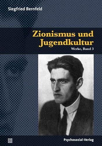 Zionismus und Jugendkultur: Siegfried Bernfeld