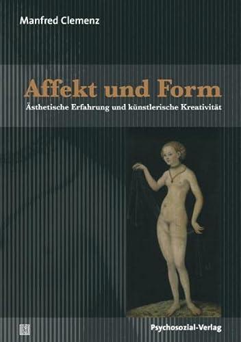 9783837920840: Affekt und Form: Ästhetische Erfahrung und künstlerische Kreativität