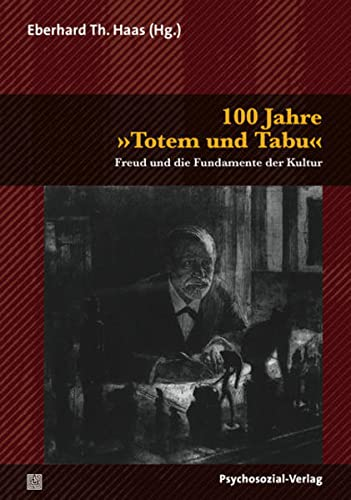 9783837920925: 100 Jahre Totem und Tabu: Freud und die Fundamente der Kultur