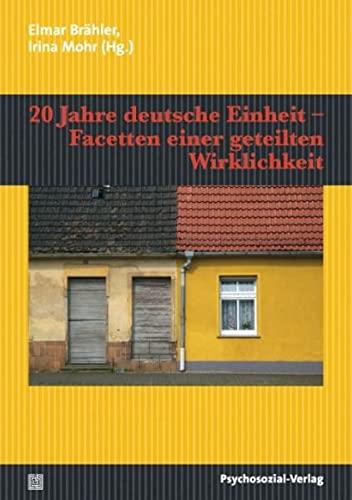 20 Jahre deutsche Einheit - Facetten einer geteilten Wirklichkeit. Edition psychosozial. - Brähler, Elmar und Cornelia Albani [Hrsg.]