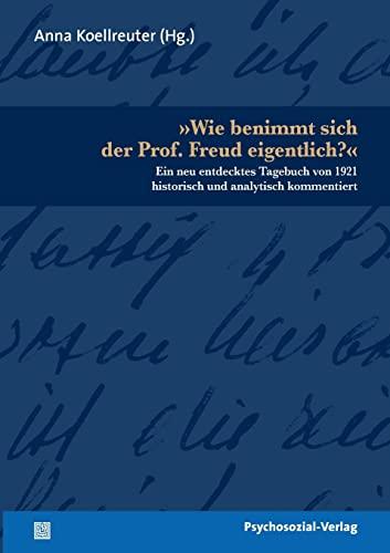 9783837920956: Wie benimmt sich der Prof. Freud eigentlich? (German Edition)