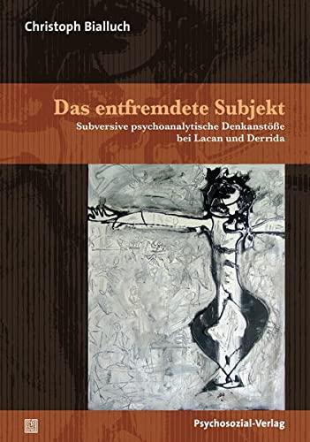 Das entfremdete Subjekt: Christoph Bialluch