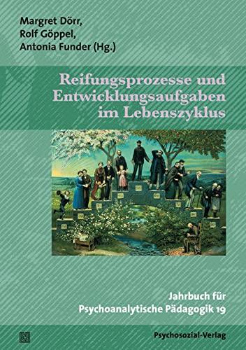 9783837921052: Reifungsprozesse und Entwicklungsaufgaben im Lebenszyklus: Jahrbuch für Psychoanalytische Pädagogik 19
