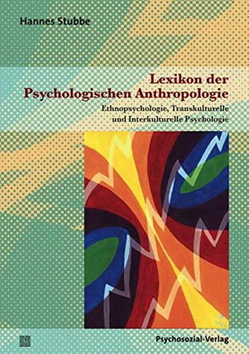Lexikon der Psychologischen Anthropologie: Hannes Stubbe